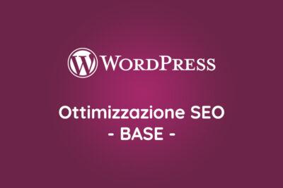 Ottimizzazione SEO WordPress [BASE]